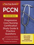PCCN Review Book: PCCN Study Guide and Practice Test Questions for the Progressive Care Certified Nurse Exam [Updated for the New Certif