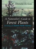 A Naturalist's Guide to Forest Plants: An Ecology for Eastern North America
