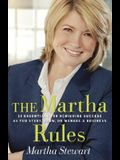 The Martha Rules: 10 Essentials for Achieving Success as You Start, Build, or Manage a Business