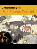 Celebrating the Mid-Autumn Festival