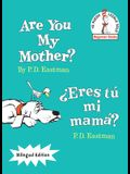Are You My Mother?/¿eres Tú Mi Mamá?