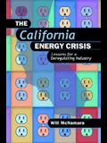 The California Energy Crisis: Lessons for a Deregulating Industry
