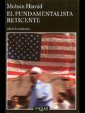 Fundamentalista reticente, El (Spanish Edition)