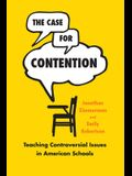 The Case for Contention: Teaching Controversial Issues in American Schools