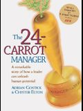 The 24-Carrot Manager a Story of How a Great Leader Can Unleash Human Potential