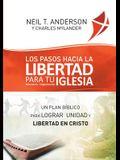 Los Pasos Hacia la Libertad para tu Iglesia - Ministerio - Organización: Un plan bíblico para lograr unidad y libertad en Cristo