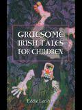 Gruesome Irish Tales for Children