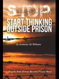 S.T.O.P.: Start Thinking Outside Prison