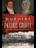 The Goffle Road Murders of Passaic County: The 1850 Van Winkle Killings