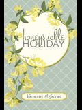 Honeysuckle Holiday