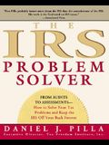 The IRS Problem Solver: From Audits to Assessments--How to Solve Your Tax Problems and Keep the IRS Off Your Back Forever