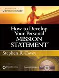 How to Develop Your Personal Mission Statement ¬With CDROM 