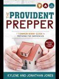 Provident Prepper: A Common-Sense Guide to Preparing for Emergencies