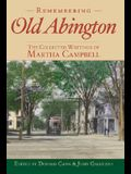 Remembering Old Abington: The Collected Writings of Martha Campbell