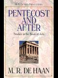 Pentecost and After: Studies in the Book of Acts (M. R. DeHaan Classic Library)