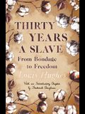Thirty Years a Slave - From Bondage to Freedom: With an Introductory Chapter by Frederick Douglass