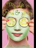 My Life in Pink & Green: Pink & Green Book One