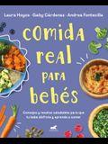 Comida Real Para Bebés / Real Food for Babies