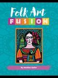 Folk Art Fusion: Creative Ideas for Painting Colorful Folk Art in Acrylic