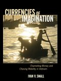 Currencies of Imagination: Channeling Money and Chasing Mobility in Vietnam