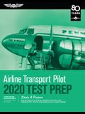 Airline Transport Pilot Test Prep 2020: Study & Prepare: Pass Your Test and Know What Is Essential to Become a Safe, Competent Pilot from the Most Tru