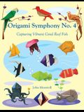 Origami Symphony No. 4: Capturing Vibrant Coral Reef Fish