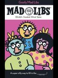 Goofy Mad Libs: World's Greatest Party Game