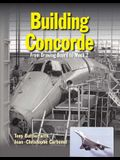 Building Concorde: From Drawing Board to Mach 2
