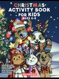 Christmas Activity Book for Kids Ages 6-8: Christmas Coloring Book, Dot to Dot, Maze Book, Kid Games, and Kids Activities