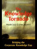 The Knowledge Tornado: Bridging the Corporate Knowledge Gap Second Edition