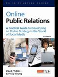 Online Public Relations: A Practical Guide to Developing an Online Strategy in the World of Social Media
