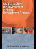 Safeguarding the Environment in Mining Development Projects