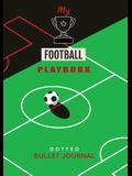 My Football Playbook - Dotted Bullet Journal: Medium A5 - 5.83X8.27 (Soccer)