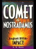 Comet of Nostradamus: August 2004--IMPACT!