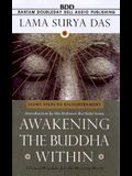 Awakinging the Budda Within: Eight Steps to Enlightenment: Tibetan Wisdom for the Western World