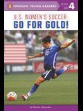 U.S. Women's Soccer: Go for Gold!