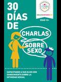 30 Dias de Charlas Sobre Sexo, edad 12+ anos: Capacitando a sus hijos con conocimiento sobre la intimidad sexual