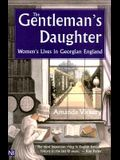 The Gentleman's Daughter: Women's Lives in Georgian England