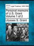 Personal Memoirs of U.S. Grant Volume 1 of 2