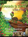Avocado la Tortue: La Seule et l'Unique ( Avocado the Turtle - French Edition)