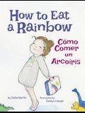 How to Eat a Rainbow / Como Comer Un Arcoiris