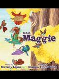 A.K.A. Maggie