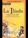 La Iliada Contada a Los Niños (Narración En Castellano)