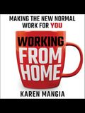 Working from Home Lib/E: Making the New Normal Work for You