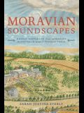 Moravian Soundscapes: A Sonic History of the Moravian Missions in Early Pennsylvania