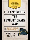 It Happened in the Revolutionary War: Stories of Events and People That Shaped American History
