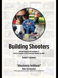 Building Shooters: Applying Neuroscience Research to Tactical Training System Design and Training Delivery