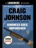 Kindness Goes Unpunished: A Longmire Mystery