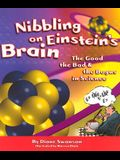 Nibbling on Einstein's Brain: The Good, the Bad and the Bogus in Science