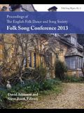 Proceedings of the Efdss Folk Song Conference 2013